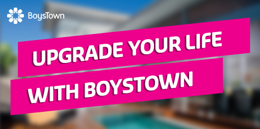 Upgrade Your Life with BoysTown
