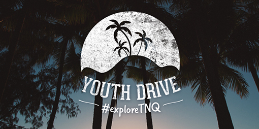 Youth Drive #exploreTNQ
